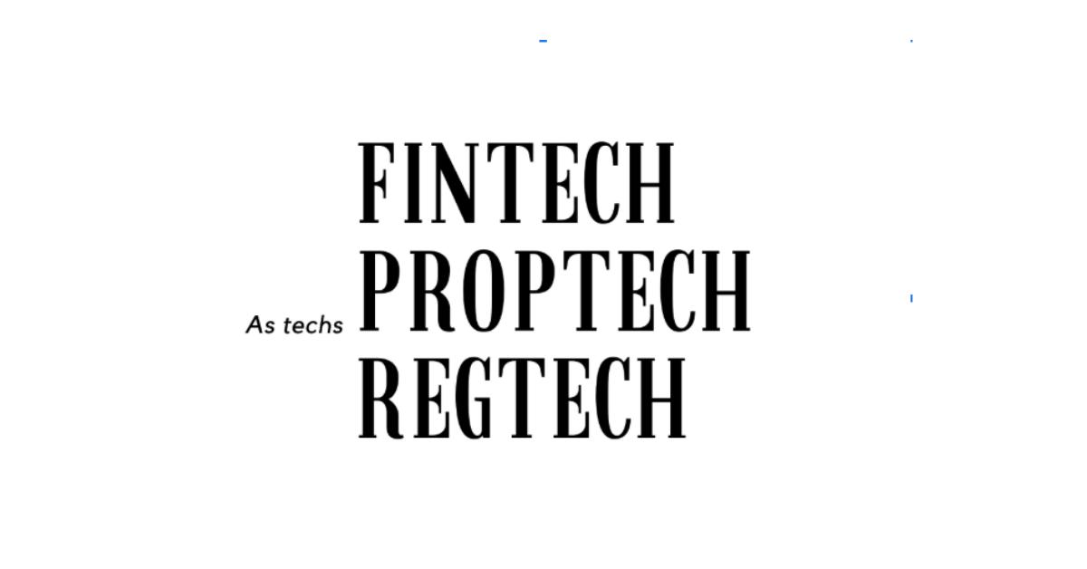 Regtechs, Fintechs e Proptechs. A saída para o mercado imobiliário